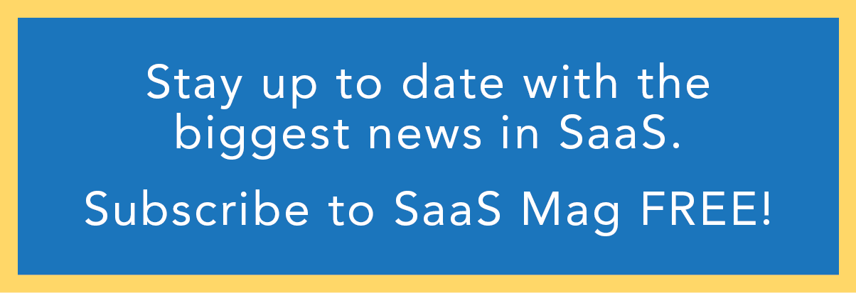 Subscribe to SaaS Mag